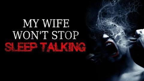 """My Wife Won't Stop Sleep Talking"" reading by CreepsMcPasta-0"