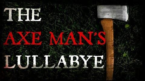 """""""The Axe Man's Lullaby"""" reading by KingSpook"""