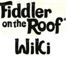 Fiddler on the roof Wiki