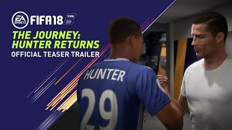 FIFA 18 THE JOURNEY HUNTER RETURNS OFFICIAL TEASER TRAILER