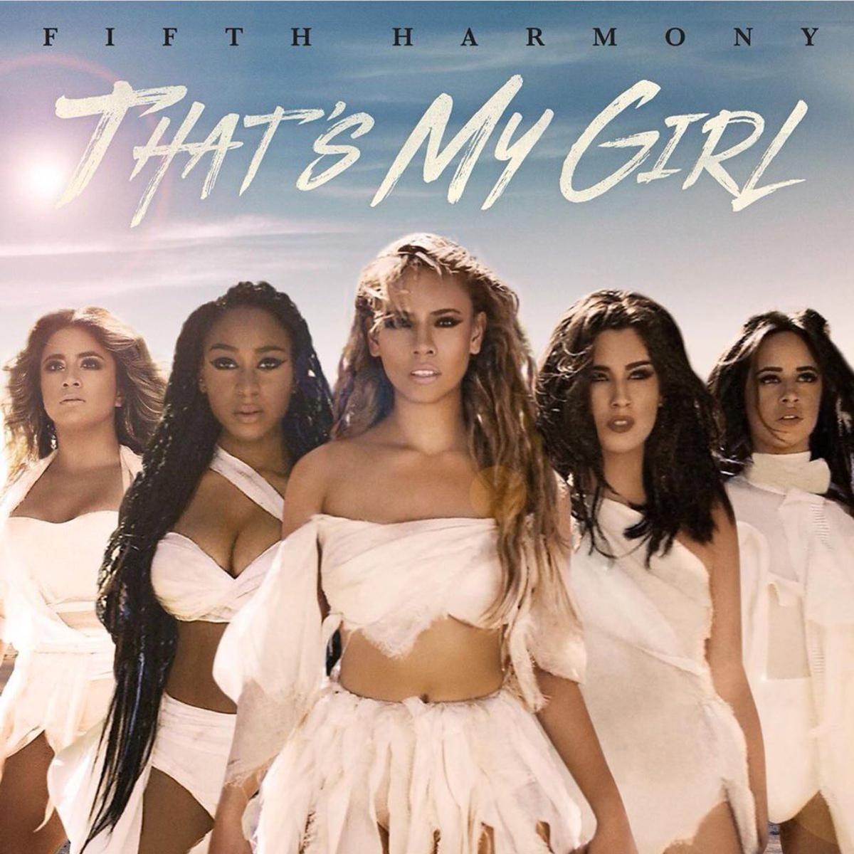That's My Girl | Fifth Harmony Wiki | FANDOM powered by Wikia