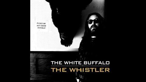 The White Buffalo - The Whistler -Studio- + Lyrics (Soa 5x12)