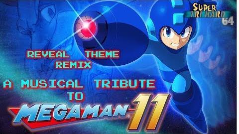 Mega Man 11 Musical Tribute - Reveal Theme Remix!