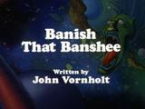 Banish That Banshee