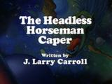 The Headless Horseman Caper