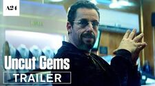 Uncut Gems Official Trailer HD A24