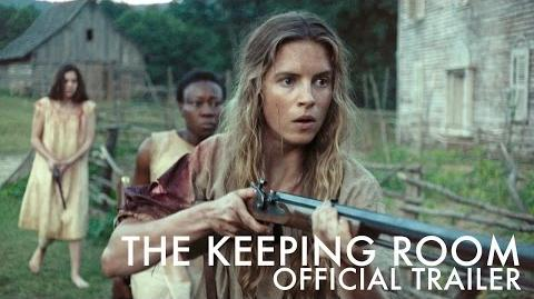 THE KEEPING ROOM Trailer In theaters this fall!
