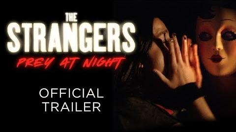 THE STRANGERS Prey at Night - OFFICIAL TRAILER - In Theaters March 9