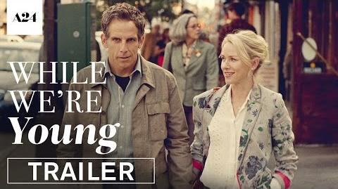 While We're Young Official Trailer HD A24