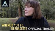 WHERE'D YOU GO, BERNADETTE Official Trailer-0