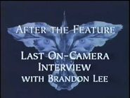After the feature last on-camera interview with Brandon Lee