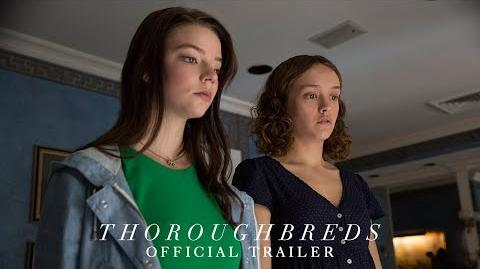 THOROUGHBREDS - Official Trailer HD - In Theaters March 9, 2018