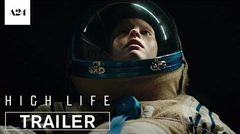 High Life Official Trailer HD A24