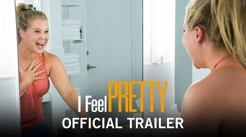 I Feel Pretty Official Trailer April 20, 2018