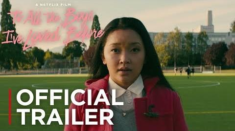 To All The Boys I've Loved Before Official Trailer HD Netflix
