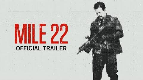 Mile 22 Official Trailer In Theaters Friday