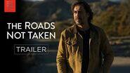 THE ROADS NOT TAKEN Official Trailer Bleecker Street