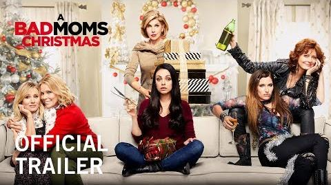 A Bad Moms Christmas Official Trailer