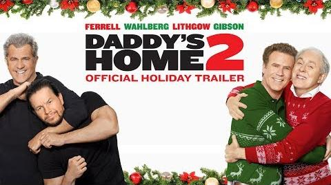 Daddy's Home 2 - Official Holiday Trailer