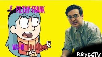 If Filthy Frank was in Hilda ReyGGTV
