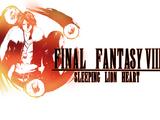 Final Fantasy VIII: Sleeping Lion Heart