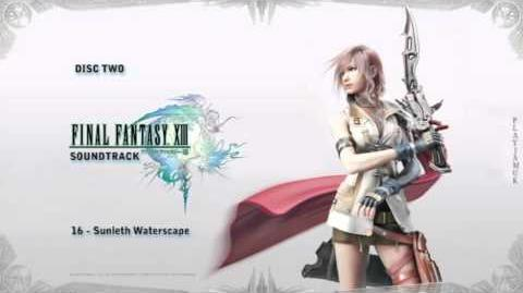 FINAL FANTASY XIII OST 2-16 - The Sunleth Waterscape (+ Lyrics)
