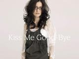 Kiss Me Good-Bye (Single)