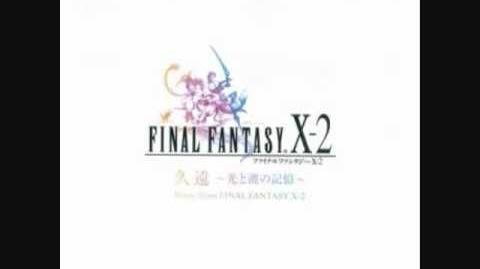 Eternity ~Memory of Lightwaves~ Music from FFX-2 01 - Eternity ~Memory of Lightwaves~