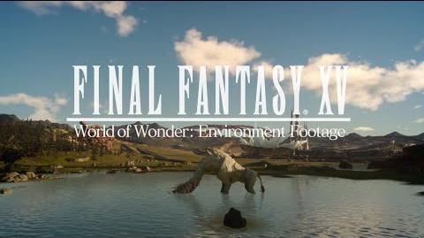 Final Fantasy XV - World of Wonder Environment Footage