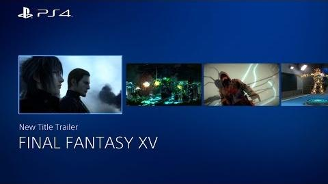 『FINAL FANTASY XV』 PS4™ NEW TITLE TRAILER