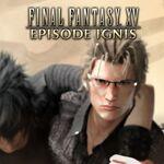 FFXV Episode Ignis PSN