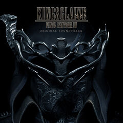 <i>Kingsglaive: Final Fantasy XV</i>: Original Soundtrack