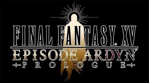 FINAL FANTASY XV EPISODE ARDYN – PROLOGUE (Closed Captions)