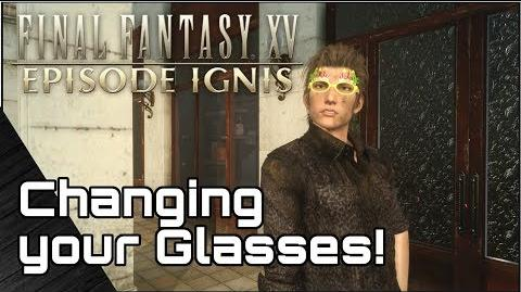 EPISODE IGNIS! How to change your Glasses guide! Final Fantasy 15