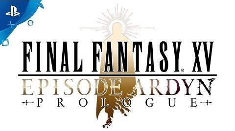 FINAL FANTASY XV EPISODE ARDYN PROLOGUE - Teaser Trailer PS4