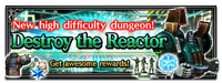 FFBE Event Destroy the Reactor Exploration