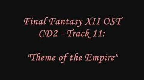 "FFXII Soundtrack 2.11 - ""Theme of the Empire"""