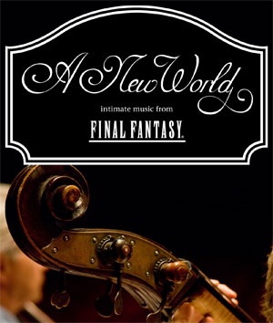 A New World: intimate music from Final Fantasy (album) | Final