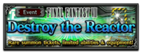 FFBE Event Destroy the Reactor