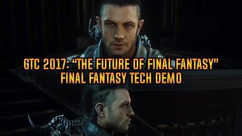 "GTC 2017 ""Future of Final Fantasy"" Tech Demo Kingsglaive Final Fantasy XV"