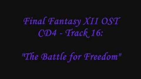 "FFXII Soundtrack 4.16 - ""The Battle for Freedom"""