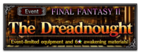 FFBE Event- The Dreadnaught