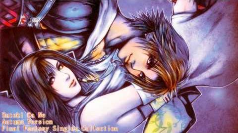 Suteki Da Ne (Autumn Version) - Final Fantasy Singles Collection