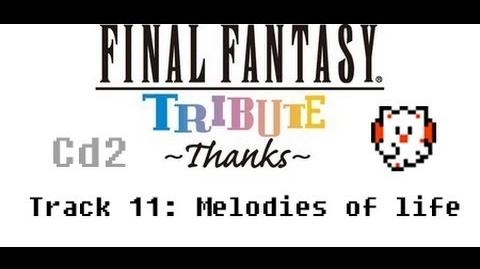 ◌ Final Fantasy Tribute ~Thanks~ Melodies of Life