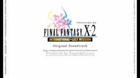 FINAL FANTASY X-2 OST 1-02 - Real Emotion (FFX-2 Mix) (English Version)