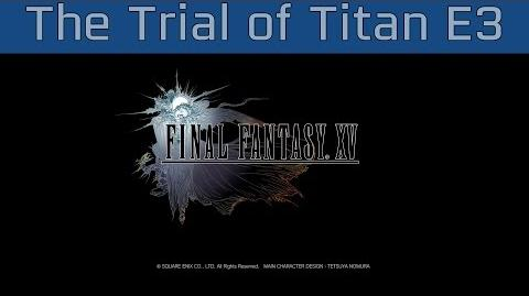 Final Fantasy XV - The Trial of Titan E3 2016 Gameplay HD 1080P