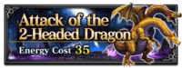 FFBE Attack of the 2 Headed Dragon