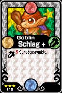 115 Goblin Schlag+ Pop-Up
