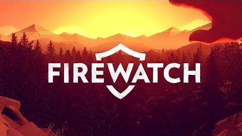 Firewatch - August 2014 Reveal Trailer