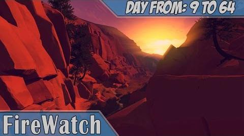Firewatch DAY From 9 TO 64 Part 5